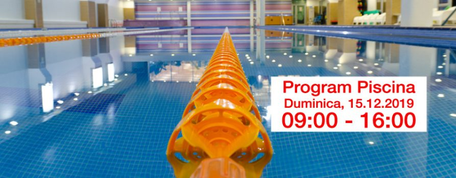 Program Piscina 15 Decembrie 2019